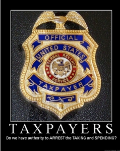 Do taxpayers have the authority to arrest the taxing and spending?